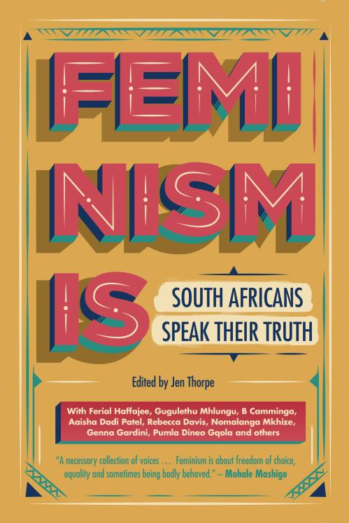 FEMINISM IS, South Africans speak their truth