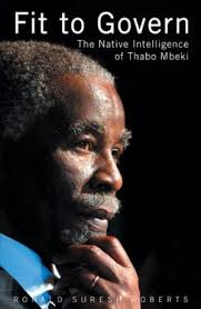 FIT TO GOVERN, the native intelligence of Thabo Mbeki