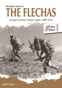 THE FLECHAS, insurgent hunting in eastern Angola, 1965-1974