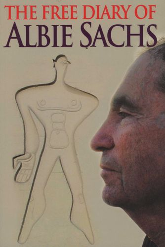 THE FREE DIARY OF ALBIE SACHS, with occasional counterpoint by Vanessa September