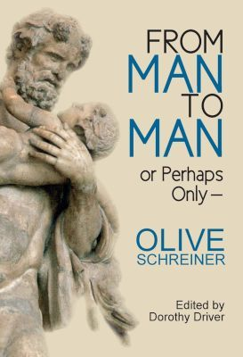 FROM MAN TO MAN, or Perhaps Only, edited by Dorothy Driver