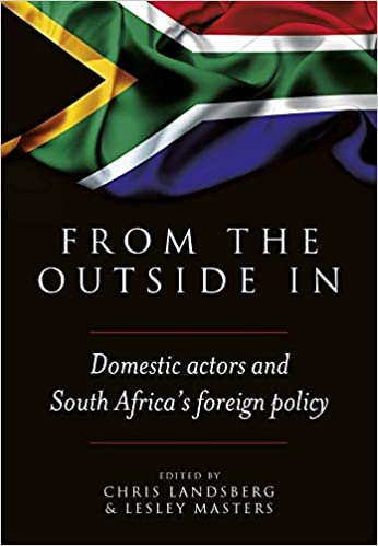 FROM THE OUTSIDE IN, domestic actors and South Africa's foreign policy