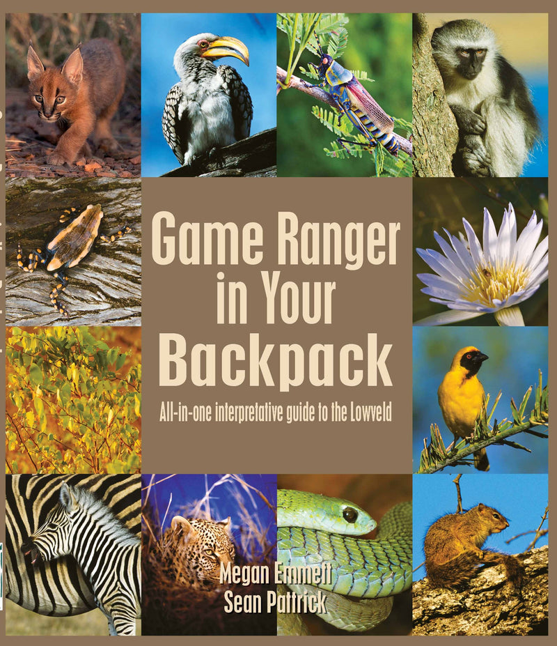 GAME RANGER IN YOUR BACKPACK, all-in-one interpretative guide to the Lowveld