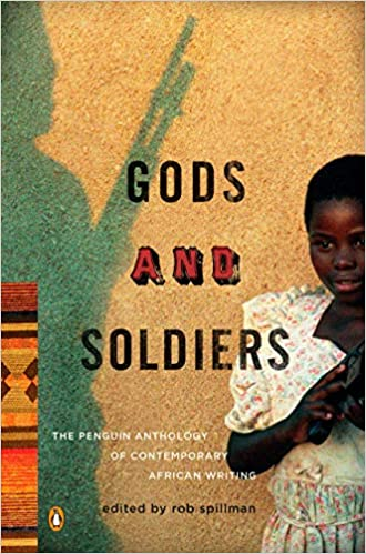 GODS AND SOLDIERS, the Penguin anthology of contemporary African writing
