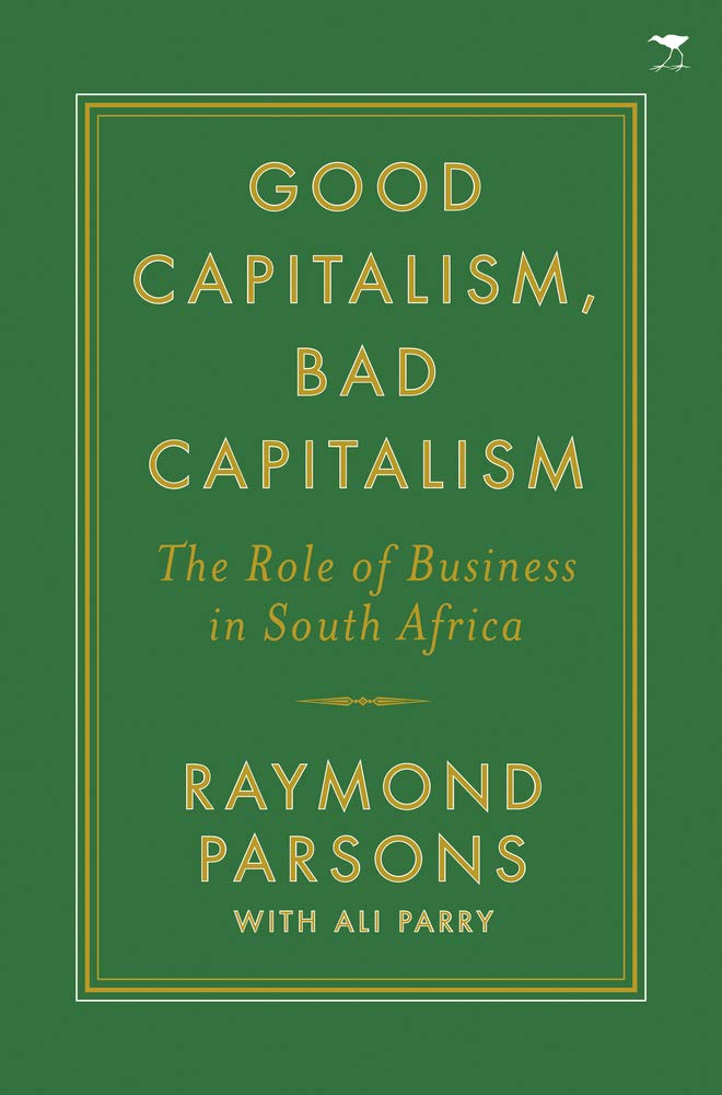 GOOD CAPITALISM, BAD CAPITALISM, the role of business in South Africa