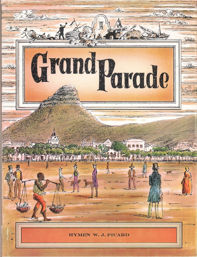 GRAND PARADE, the birth of greater Cape Town, 1850-1913