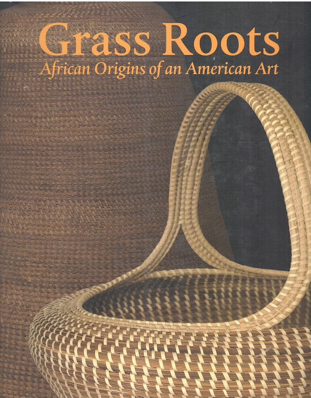 GRASS ROOTS, African origins of an American art