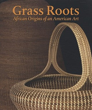 GRASS ROUTES, African origins of an American art