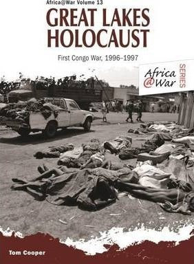 GREAT LAKES HOLOCAUST, the first Congo War, 1996-1997