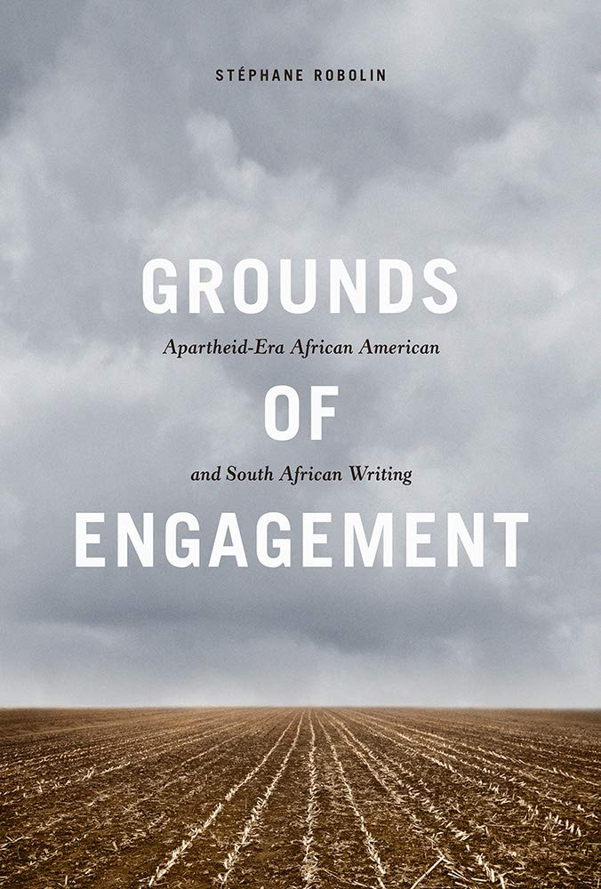 GROUNDS OF ENGAGEMENT, apartheid-era African American and South African writing