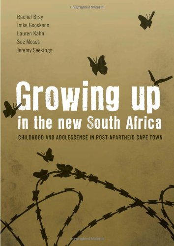 GROWING UP IN THE NEW SOUTH AFRICA, childhood and adolescence in post-apartheid Cape Town