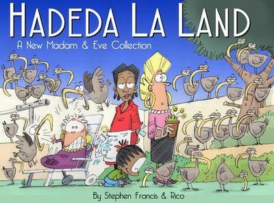HADEDA LA LAND, A new Madam & Eve collection