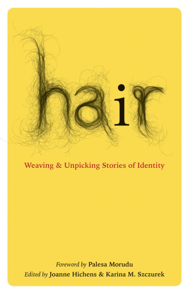 HAIR, weaving & unpicking stories of identity