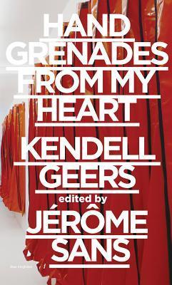 KENDELL GEERS, hand grenades from my heart