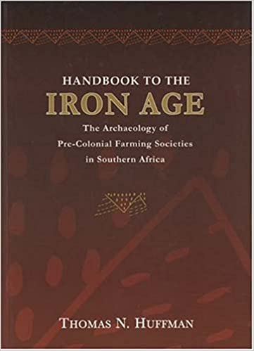 HANDBOOK TO THE IRON AGE, the archaeology of pre-colonial farming societies in southern Africa