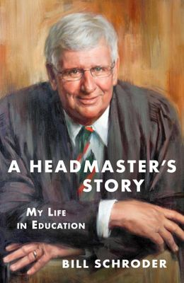 A HEADMASTER'S STORY, my life in education
