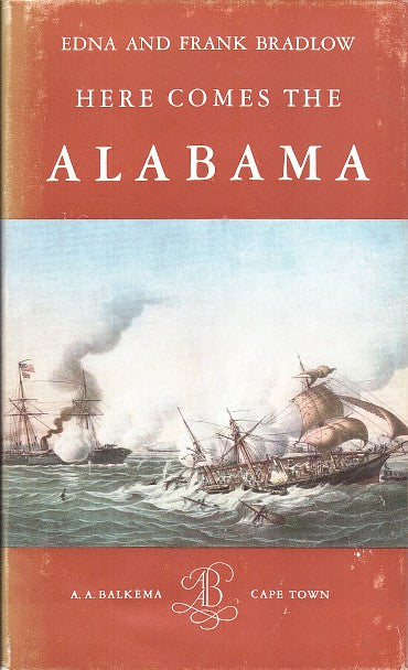 HERE COMES THE ALABAMA, the career of a confederate raider