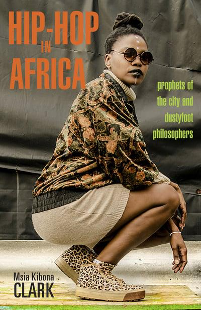 HIP-HOP IN AFRICA, prophets of the city and dustyfoot philosophers