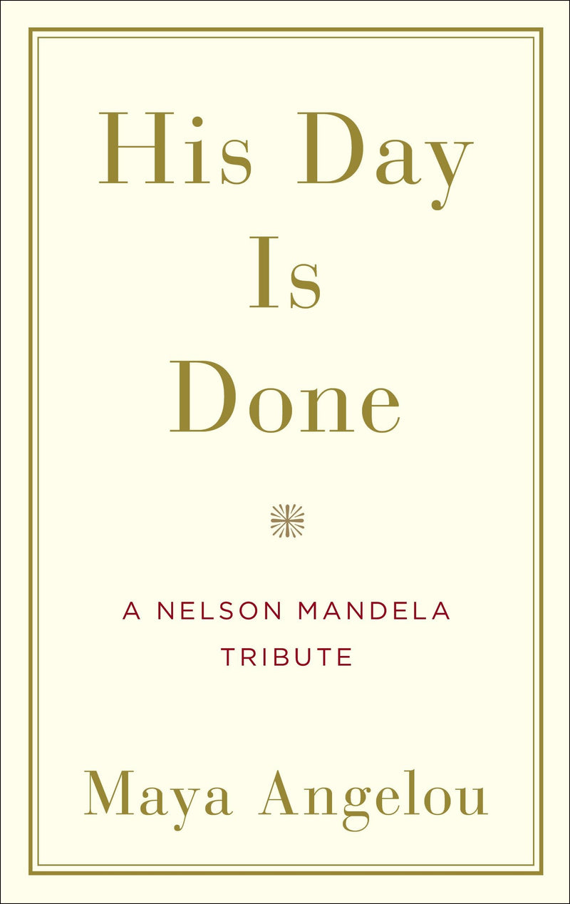 HIS DAY IS DONE, a Nelson Mandela tribute