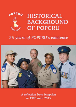 HISTORICAL BACKGROUND OF POPCRU, 25 years of POPCRU's existence, a reflection from inception in 1989 to 2015