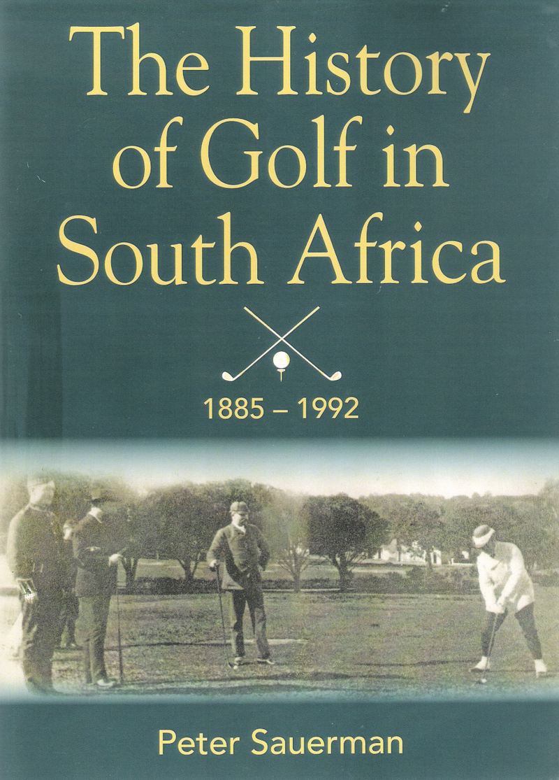THE HISTORY OF GOLF IN SOUTH AFRICA, from the foundation of the first club in 1885 through to the unification of the SAGU and the SA N-E GA in 1992