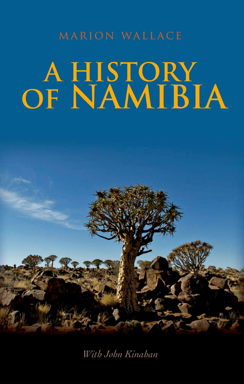 A HISTORY OF NAMIBIA, from the beginning to 1990