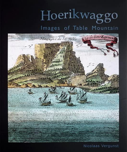 HOERIKWAGGO, images of Table Mountain