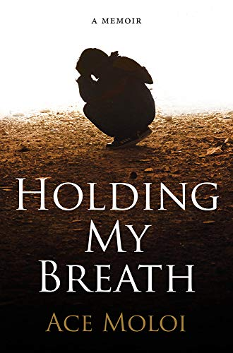 HOLDING MY BREATH, a memoir