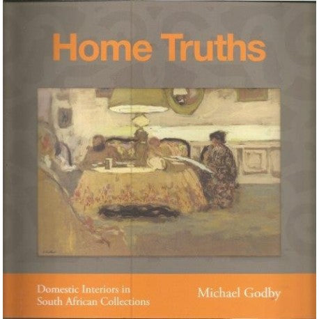 HOME TRUTHS, domestic interiors in South African collections