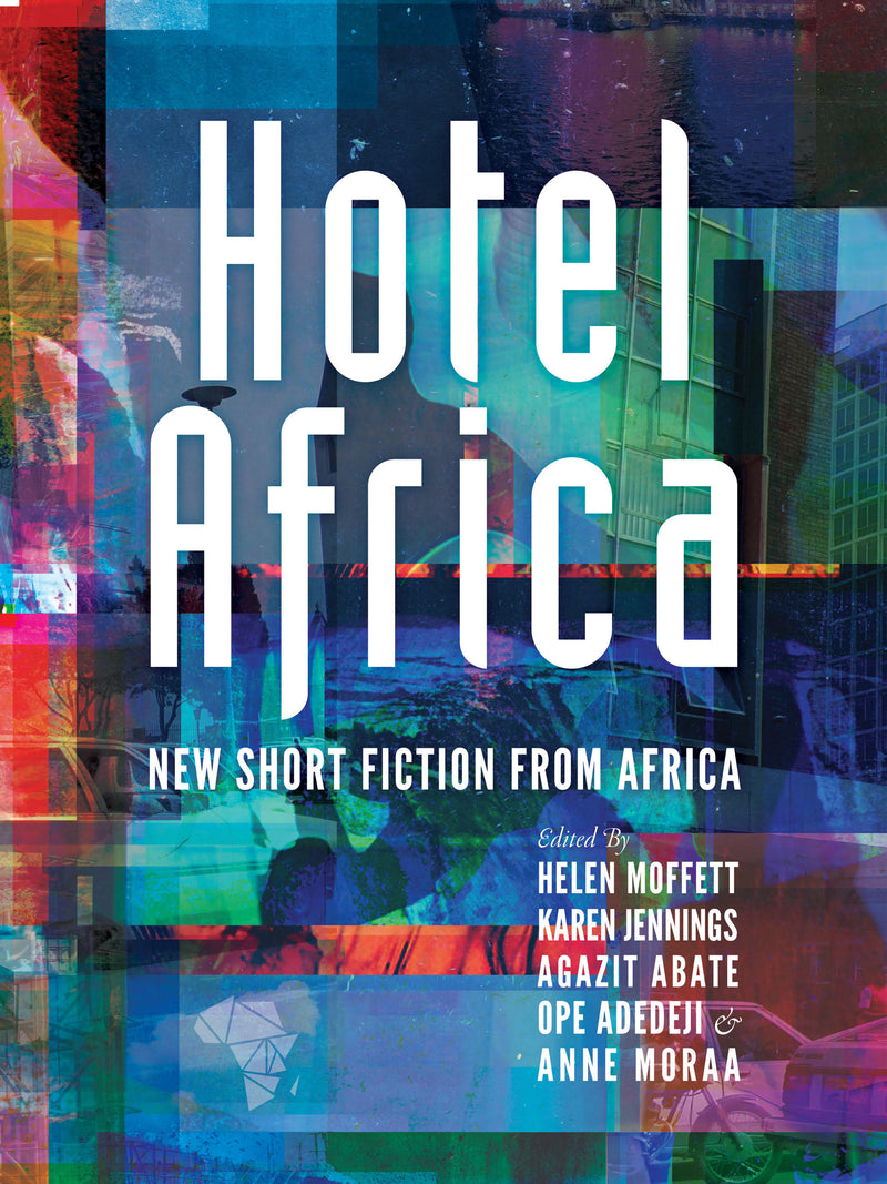 HOTEL AFRICA, new short fiction from Africa, Short Story Day Africa