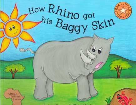 HOW RHINO GOT HIS BAGGY SKIN, an African Tale