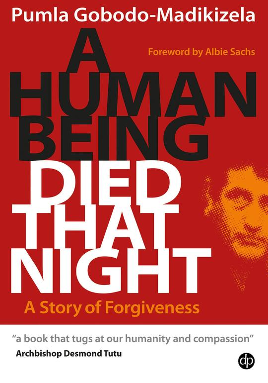 A HUMAN BEING DIED THAT NIGHT, a story of forgiveness
