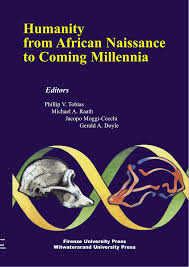 HUMANITY FROM AFRICAN NAISSANCE TO COMING MILLENIA, colloquia in human biology and palaeoantropology