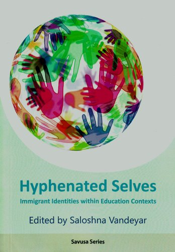 HYPHENATED SELVES, immigrant identities within education contexts