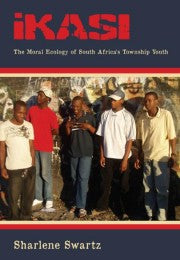 IKASI, the moral ecology of South Africa's township youth