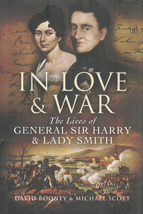 IN LOVE & WAR, the lives of General Sir Harry & Lady Smith