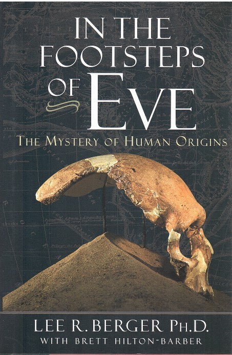 IN THE FOOTSTEPS OF EVE, the mystery of human origins
