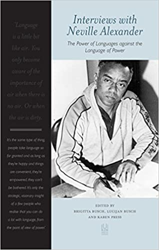 INTERVIEWS WITH NEVILLE ALEXANDER, the power of languages against the language of power