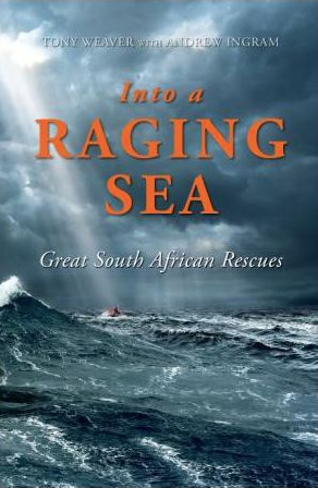 INTO A RAGING SEA, great South African rescues
