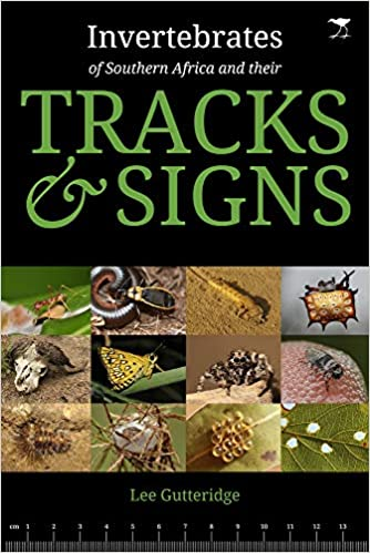 INVERTEBRATES OF SOUTHERN AFRICA AND THEIR TRACKS & SIGNS