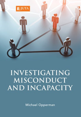 INVESTIGATING MISCONDUCT AND INCAPACITY