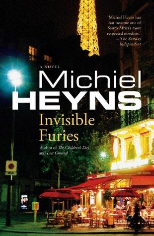 INVISIBLE FURIES, a novel