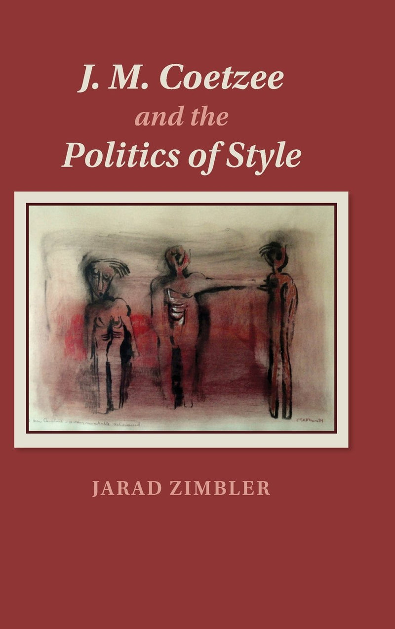 J.M. COETZEE AND THE POLITICS OF STYLE