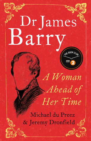 DR JAMES BARRY, a woman ahead of her time