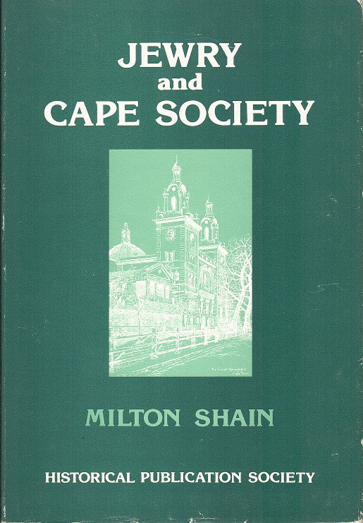 JEWRY AND CAPE SOCIETY. the origins and activities of the Jewish Board of Deputies for the Cape Colony