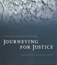 JOURNEYING FOR JUSTICE, stories of an ongoing faith-based struggle