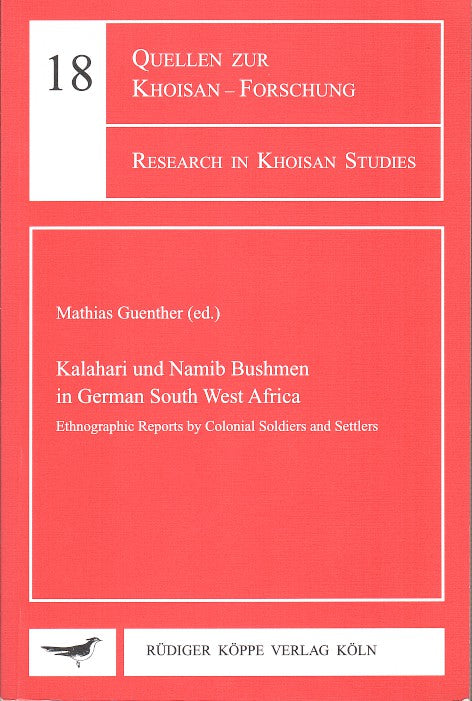 KALAHARI UND NAMIB BUSHMEN IN GERMAN SOUTH WEST AFRICA, ethnographic reports by colonial soldiers and settlers