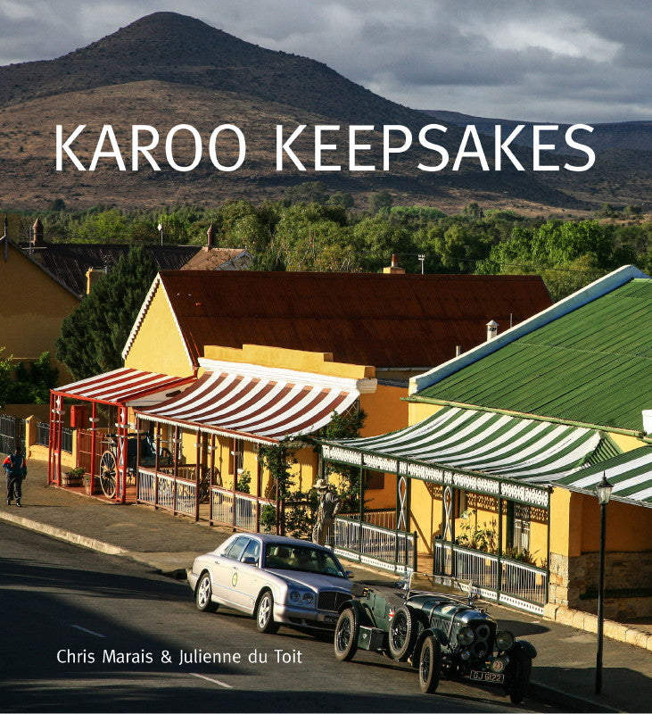 KAROO KEEPSAKES, a traveller's companion to the heartland of South Africa