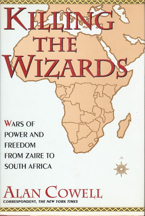KILLING THE WIZARDS, wars of power and freedom, from Zaire to South Africa