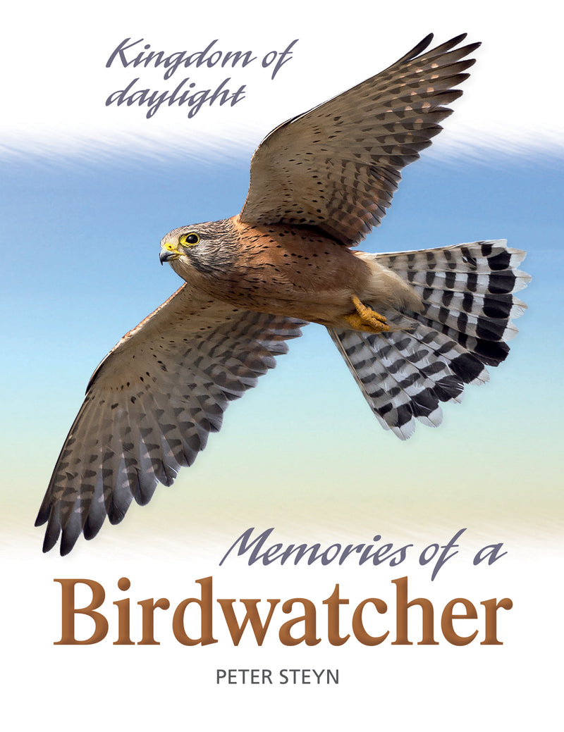 KINGDOM OF DAYLIGHT, memories of a birdwatcher